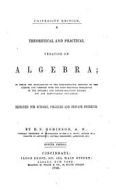 A Theoretical and Practical Treatise on Algebra: In which the Excellences of the Demonstrative Methods of the French are Combined with the More Practical Operations of the English : and Concise Solutions Pointed Out and Particularly Inculcated