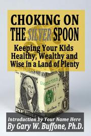 Choking On The Silver Spoon