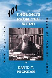 101 Thoughts from the Word:: Volume Six Book of Series Three