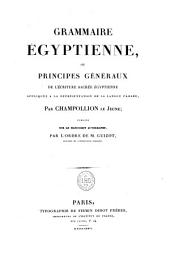 Grammaire égyptienne, ou principes généraux de l'écriture sacrée égyptienne appliquée à la représentation de la langue parlée
