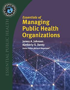 Essentials of Managing Public Health Organizations PDF