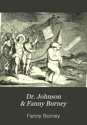 Dr. Johnson and Fanny Burney: Being the Johnsonian Passages from the Works of Mme. D'Arblay ...