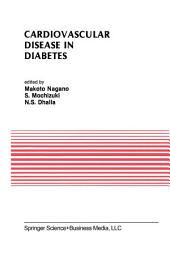 Cardiovascular Disease in Diabetes: Proceedings of the Symposium on the Diabetic Heart sponsored by the Council of Cardiac Metabolism of the International Society and Federation of Cardiology and held in Tokyo, Japan, October 1989