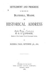 Settlement and Progress of the Town of Bluehill, Maine: An Historical Address by R.G.F. Candage ... at Bluehill Falls, September 7th, 1886