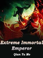 Extreme Immortal Emperor