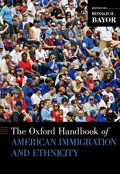 Download The Oxford Handbook of American Immigration and Ethnicity Book