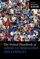 The Oxford Handbook of American Immigration and Ethnicity PDF