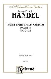 28 Italian Cantatas with Instruments, Volume IV, Nos. 24-28 (Mostly for Soprano): Vocal Collection (Miniature Score)