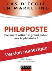 Cas d'école en marketing : PHIL@POSTE: Comment attirer le grand public vers la philatélie ?