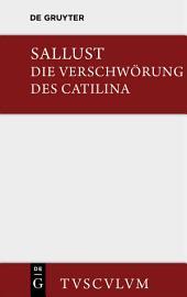 Die Verschwörung des Catilina: Lateinisch-deutsch