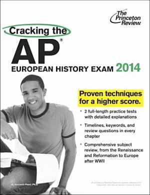 Cracking the AP European History Exam, 2014 Edition