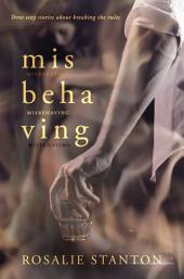 Misbehaving: Three sexy stories about breaking the rules