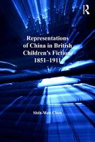 Representations of China in British Children s Fiction  1851 1911 PDF