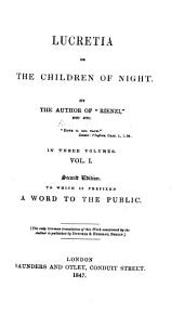 Lucretia; or, The children of night, by the author of 'Rienzi'.