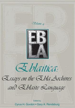 Eblaitica  Essays on the Ebla Archives and Eblaite Language  Volume 4 PDF