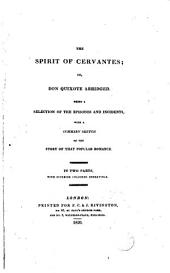 The Spirit of Cervantes, Or, Don Quixote Abridged: Being a Selection of the Episodes and Incidents, with a Summary Sketch of the Story of that Popular Romance