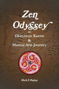 Zen Odyssey  An Okinawan Karate   Martial Arts Journey PDF