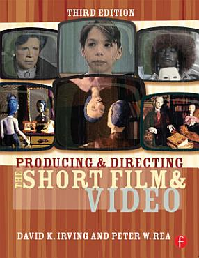 Producing and Directing the Short Film and Video PDF
