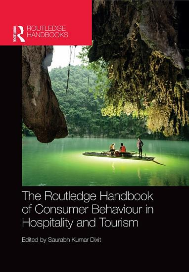 The Routledge Handbook of Consumer Behaviour in Hospitality and Tourism PDF
