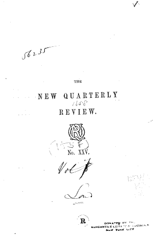 The New Quarterly Review, and Digest of Current Literature, British, American, French, and German, for the Year ...