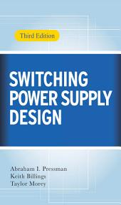 Switching Power Supply Design, 3rd Ed.: Edition 3