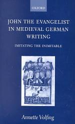 John the Evangelist and Medieval German Writing