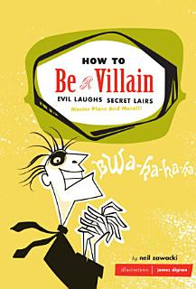 How to Be a Villain Book