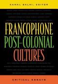 Francophone Post Colonial Cultures