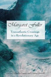 Margaret Fuller: Transatlantic Crossings in a Revolutionary Age