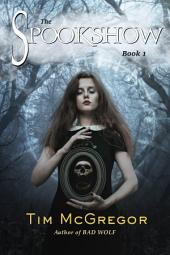 Spookshow (Book 1): Spookshow series