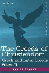 The Creeds of Christendom: Greek and Latin Creeds - Volume II, Volume 2