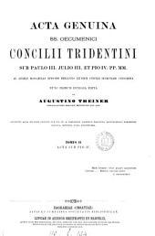 Acta genuina SS. œcumenici Concilii Tridentini, nunc primum integra ed. ab A. Theiner: Volume 2