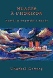 Nuages à l'horizon: Nouvelles du prochain monde