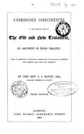Undesigned Coincidences in the writings both of the Old and New Testament ... Third edition