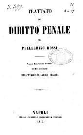 Trattato di diritto penale per Pellegrino Rossi