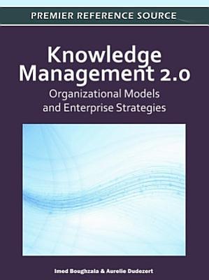 Knowledge Management 2.0: Organizational Models and Enterprise Strategies