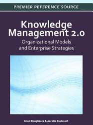 Knowledge Management 2 0  Organizational Models and Enterprise Strategies PDF