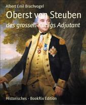 Oberst von Steuben: des grossen Königs Adjutant