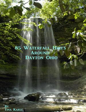 85 Waterfall Hikes Around Dayton Ohio PDF