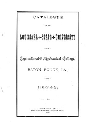 Catalogue of the Louisiana State University and Agricultural and Mechanical College     PDF