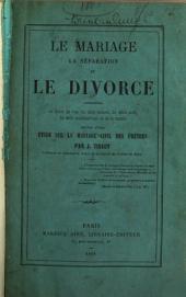 Le mariage, la séparation, et le divorce: considérés aux points de vue du droit naturel, du droit civil, du droit ecclésiastique et de la morale, suivis d'une étude sur le mariage civil des prêtres