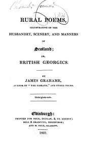 Rural Poems, Illustrative of the Husbandry, Scenery, and Manners of Scotland: Or, British Georgics