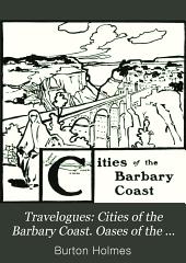 Cities of the Barbary Coast. Oases of the Algerian Sahara. Southern Spain