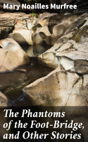 The Phantoms of the Foot Bridge  and Other Stories PDF