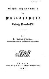 Darstellung und Kritik der Philosophie Ludwig Feuerbach's
