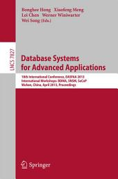 Database Systems for Advanced Applications: 18th International Conference, DASFAA 2013, International Workshops: BDMA, SNSM, SeCoP, Wuhan, China, April 22-25, 2013, Proceedings