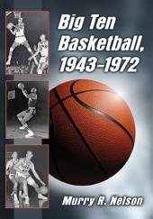 Big Ten Basketball, 1943–1972