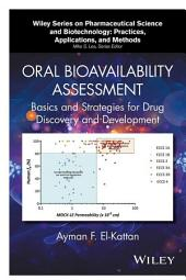 Oral Bioavailability Assessment: Basics and Strategies for Drug Discovery and Development