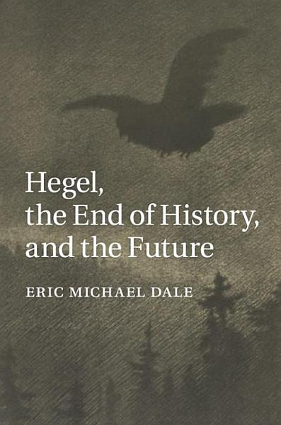 Download Hegel  the End of History  and the Future Book