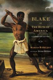 Blake; Or, The Huts of America